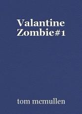 Valantine Zombie#1