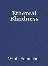 Ethereal Blindness