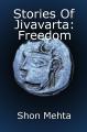 Stories Of Jivavarta: Freedom