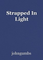 Strapped In Light