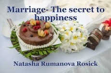 Marriage- The secret to happiness
