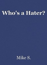 Who's a Hater?