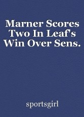 Marner Scores Two In Leaf's Win Over Sens.