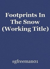 Footprints In The Snow (Working Title)