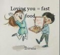 Loving you = fast food