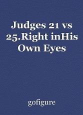 Judges 21 vs 25.Right inHis Own Eyes
