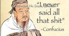 Confucius No Done, Bitches!