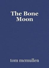 The Bone Moon