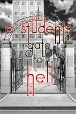 A Students Gate to Hell