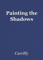 Painting the Shadows
