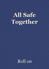 All Safe Together