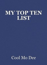 MY TOP TEN LIST
