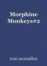 Morphine Monkeys#2
