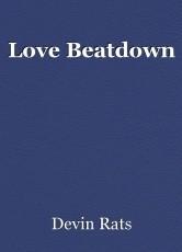 Love Beatdown