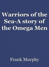 Warriors of the Sea-A story of the Omega Men