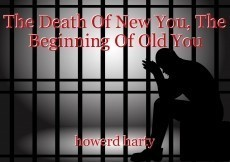 The Death Of New You, The Beginning Of Old You