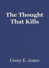 The Thought That Kills