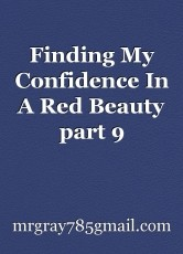 Finding My Confidence In A Red Beauty part 9