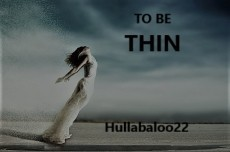 To Be Thin
