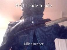 Hell I Hide Inside