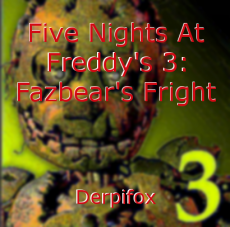 Five Nights At Freddy's 3: Fazbear's Fright