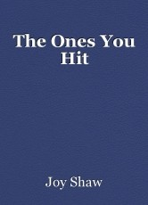 The Ones You Hit