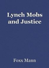 Lynch Mobs and Justice