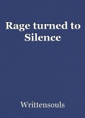 Rage turned to Silence
