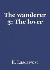 The wanderer 3: The lover