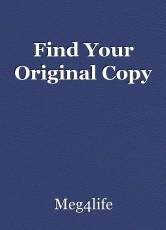 Find Your Original Copy