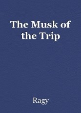 The Musk of the Trip