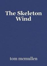 The Skeleton Wind