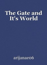 The Gate and It's World