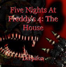 Five Nights At Freddy's 4: The House