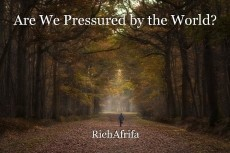 Are We Pressured by the World?