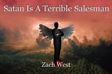 Satan Is A Terrible Salesman
