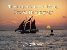 The Importance of Being Ernest Hemingway