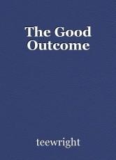 The Good Outcome