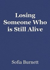 Losing Someone Who is Still Alive