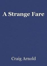 A Strange Fare