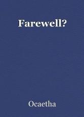 Farewell?
