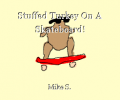Stuffed Turkey On A Skateboard!