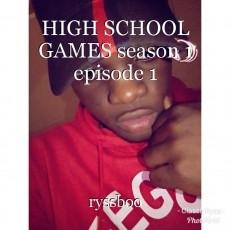HIGH SCHOOL GAMES season 1 episode 1