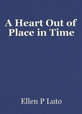 A Heart Out of Place in Time