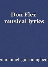 Don Flez  musical lyrics