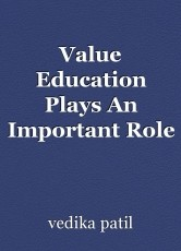 Value Education Plays An Important Role In Student's Life