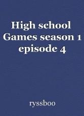 High school  Games season 1 episode 4