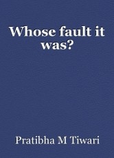 Whose fault it was?