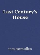 Last Century's House