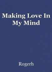 Making Love In My Mind